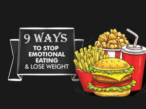 9 Ways To Stop Emotional Eating